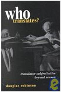 Who Translates: Translator Subjectivities Beyond Reason