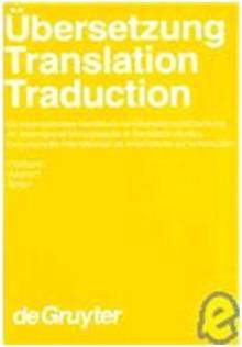 Ubersetzung - Translation - Traduction: An International Handbook Of Translation Studies
